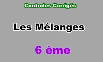 Controles Corrigés de Mélanges 6eme en PDF