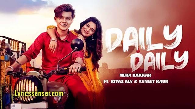 Daily Daily डेली डेली Lyrics : Neha Kakkar Ft Riyaz Aly & Avneet Kaur | Punjabi Song 2020