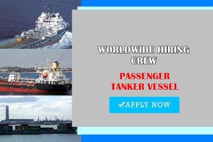 Worldwide Hiring Crew For Passenger, Tanker Vessel