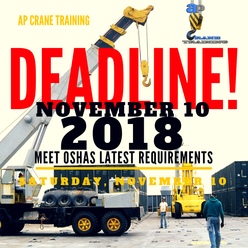 Osha Crane Operator Certification Deadline November 10 2018