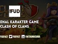 Mengenal Karakter Dalam Clash Of Clans