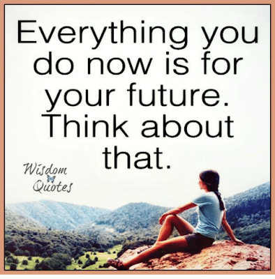 Think About Your Future Quotes