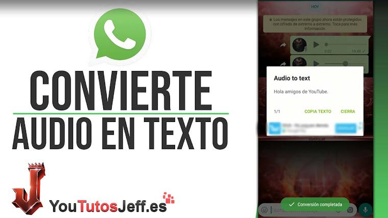 Convertir Mensajes de Audio en Texto Whatsapp - Trucos Whatsapp