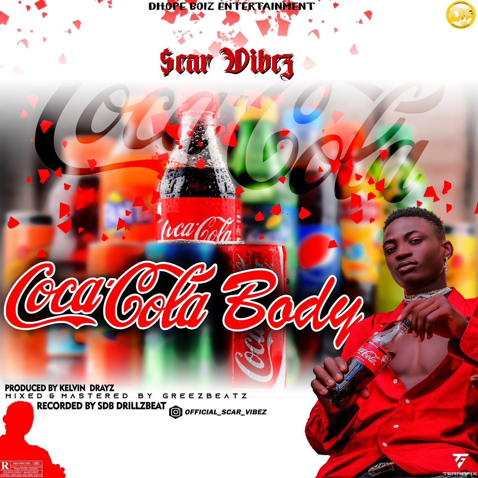 [Music] Scar Vibez - Coca_Cola Body (M&M by Greezbeatz) #Pryme9jablog