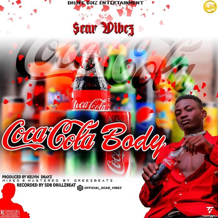 [Music] Scar Vibez - Coca_Cola Body (M&M by Greezbeatz)