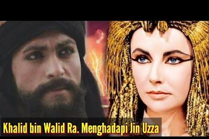 Pertarungan Khalid Bin Walid Melawan Bangsa Jin