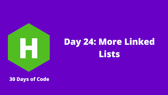 HackerRank Day 24: More Linked Lists problem solution