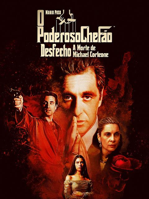 Cartaz de O PODEROSO CHEFÃO - DESFECHO: A MORTE DE MICHAEL CORLEONE