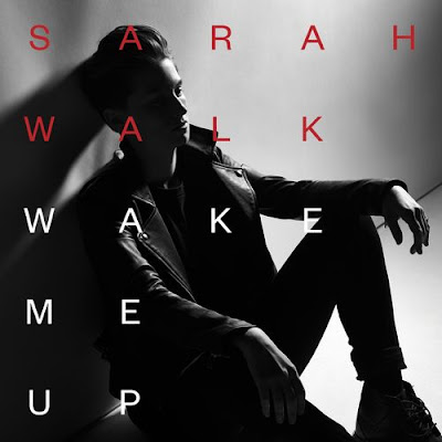 "SARAH WALK ""Wake Me Up"""