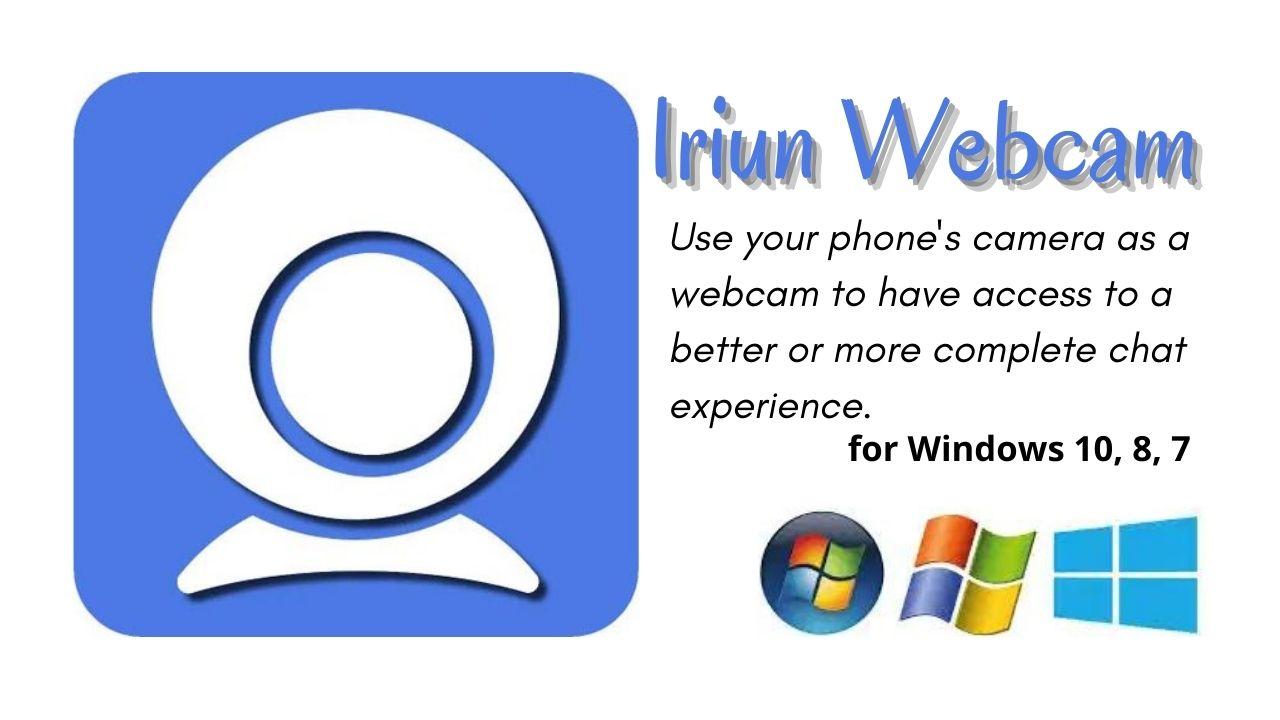 Iriun Webcam Download Latest Version for Windows 10, 8, 7