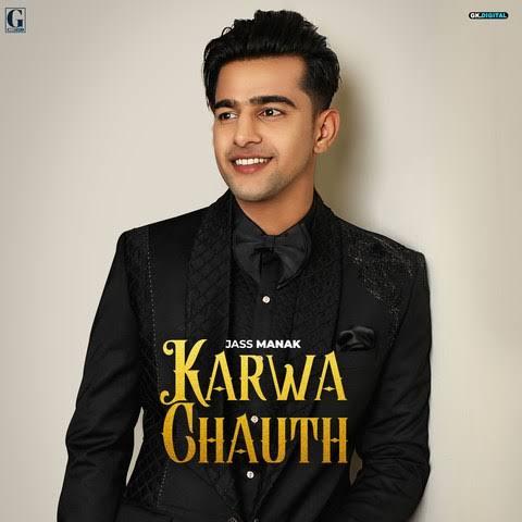 Karwa Chauth Punjabi Song Lyrics, Sung By Jass Manak