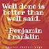 Benjamin Franklin Quotes-Well Done Quotes