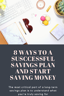 8 Ways to a Susccessful Savings Plan and Start Saving Money,250 money saving tips, ways to save money on a tight budget, how to save money for students, how to save money each month, creative ways to save money, best way to save money in bank, how to save money from salary, how to save money as a teenager