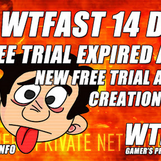 WTFast Free Trial Expired Again ★ New 14 Days Trial Account Creation Failed ★ Gonna Try Again Later