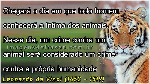 Chegará o dia em que todo homem conhecerá o íntimo dos animais