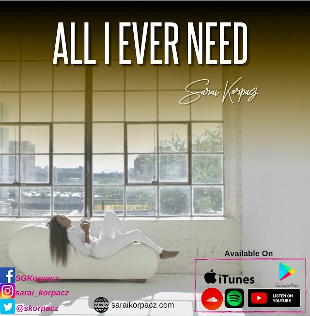 [MUSIC + VIDEO] Sarai Korpacz - All I Ever Need (Official Video + Lyrics) || @SKorpaacz Cc @GospelHitsNaija