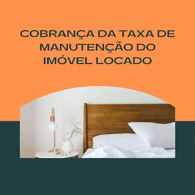 Imagem em tons verde e laranja mosntrando um balão branco onde se pode visualizar um quarto de um imóvel com uma cama, e uma luminária para ilustrar texto sobre cobrança de taxa