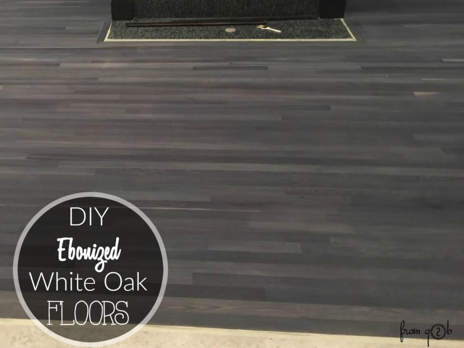 Diy Ebonized White Oak Floors