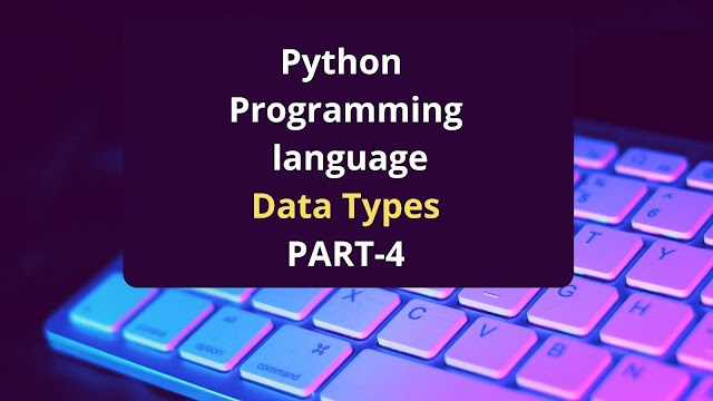 What are Python data types | Part-4