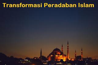 Transformasi Peradaban Islam