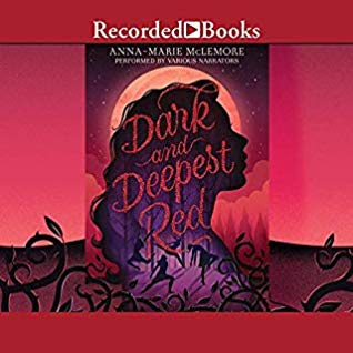 DNF Audiobook Review: Dark and Deepest Red by Anna-Marie McLemore