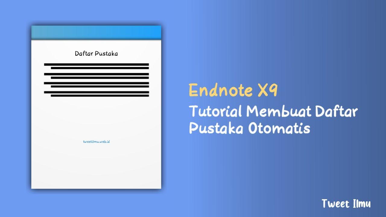 Membuat Daftar Pustaka Otomatis Dengan Endnote X9