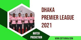 Dhaka Premier League 2021 Astrology Abahani Limited vs Old DOHS Sports Club Starts 1 Jun 2021, 08:30 AM IST Dream11 Team Prediction, All T20 Match Prediciton Today Dhaka T20