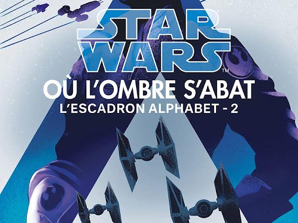 Star wars l'escadron alphabet #2  Où l'ombre s'abat de Alexander Freed