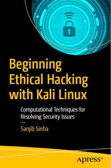 Beginning Ethical Hacking with Kali Linux. Apress