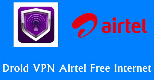 Airtel Droid VPN Trick to Browse Free Internet for Android 2017