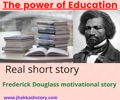 The power of education real story in English | Frederick Douglass motivational short story