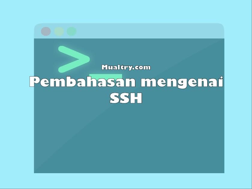 Bahas Lengkap Mengenai SSH (Secure Shell)