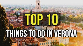 Top 10 Things To Do In Verona