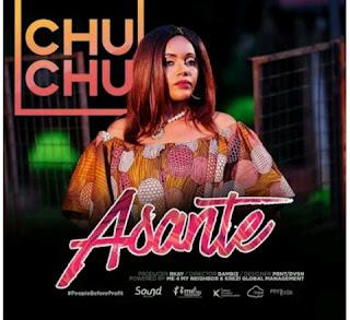 Chuchu - Asante