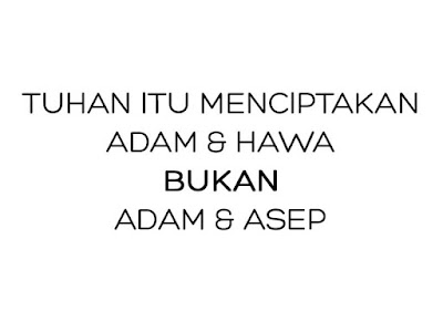 Adam & Hawa. Bukan Adam & Asep