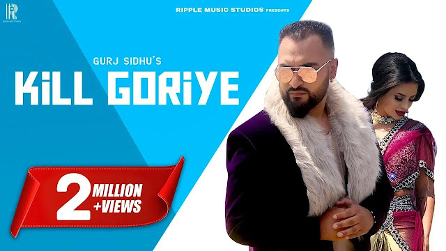 Kill Goriye Lyrics Gurj Sidhu and Sukh Sandhu in Hindi and English