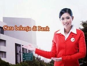 Cara Bekerja di Bank