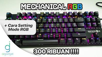 Rekomendasi Keyboard Gaming Mechanical Full RGB + Setting RGB - Review Imperion Mech 7 RGB - aigadget - Ai Gadget Service