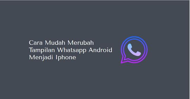 cara memasang tema iphone di wa android