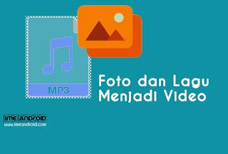 Cara menggabungkan foto dan lagu jadi video
