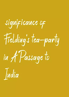 significance of Fielding's tea-party in A Passage to India