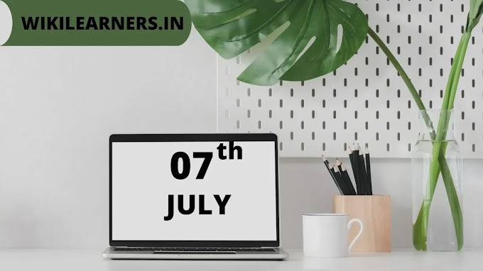 List of useful famous important facts about 07th July
