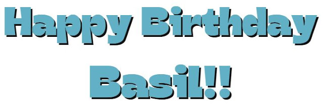 Happy Birthday Basil ©BionicBasil®