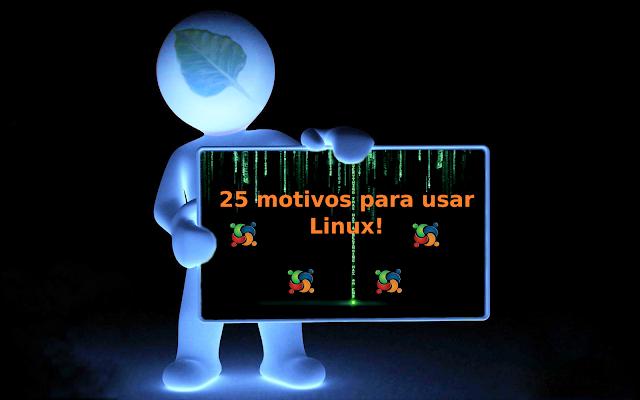 25 motivos para usar Linux!