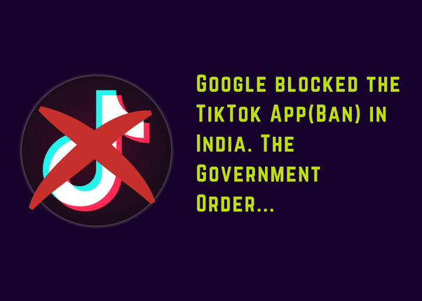 Why The Indian Government Banned TikTok