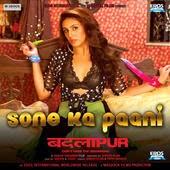 Priya Saraiya Punjabi Bollywood Lyrics Sone Ka Paani Badlapur