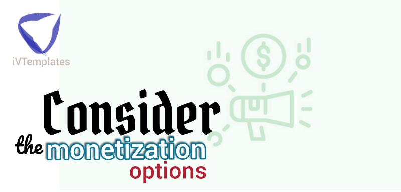 Consider the blogging platform monetization options - How to Decide Which Blogging Platform is Right for You