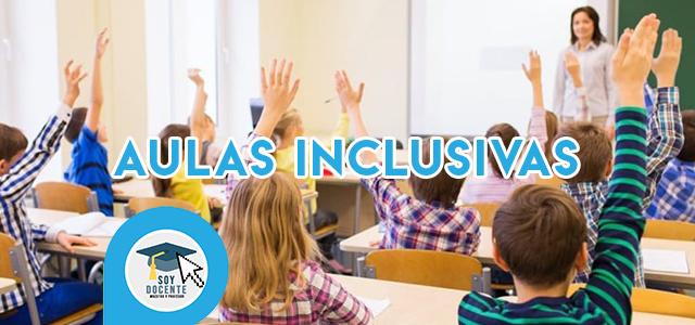 Aulas inclusivas que atienden la diversidad Y ¿el docente?