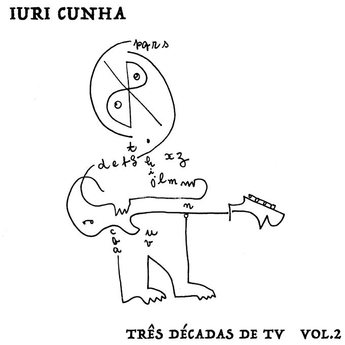 Iuri Cunha: Três Décadas de TV (Vol. II: 2000 - 2010)