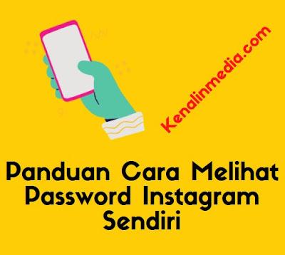 Panduan Cara Melihat Password Instagram Sendiri